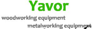 Yavor Company - деревообрабатывающее и металлообрабатывающее оборудование